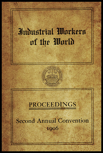Proceedings of the ... Annual Convention of the Industrial Worke